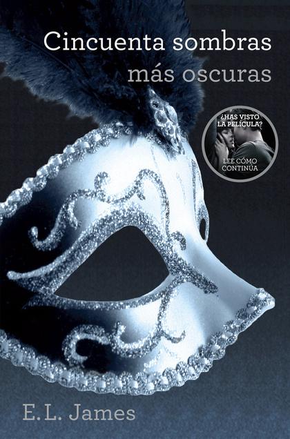 CINCUENTA SOMBRAS MÁS OSCURAS (TRILOGÍA CINCUENTA SOMBRAS 2).