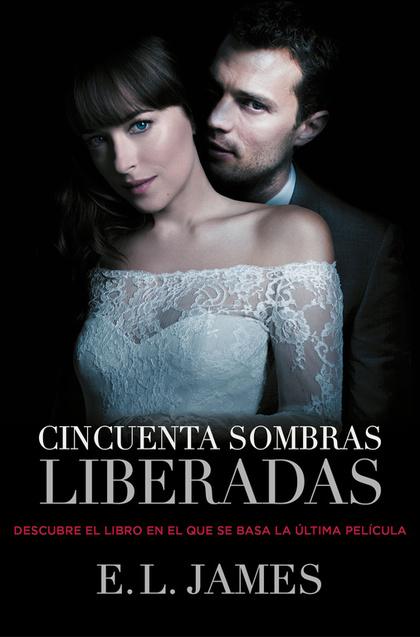 CINCUENTA SOMBRAS LIBERADAS (TRILOGÍA CINCUENTA SOMBRAS GREY 3).