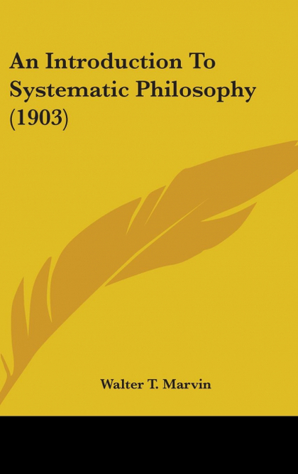 AN INTRODUCTION TO SYSTEMATIC PHILOSOPHY (1903)
