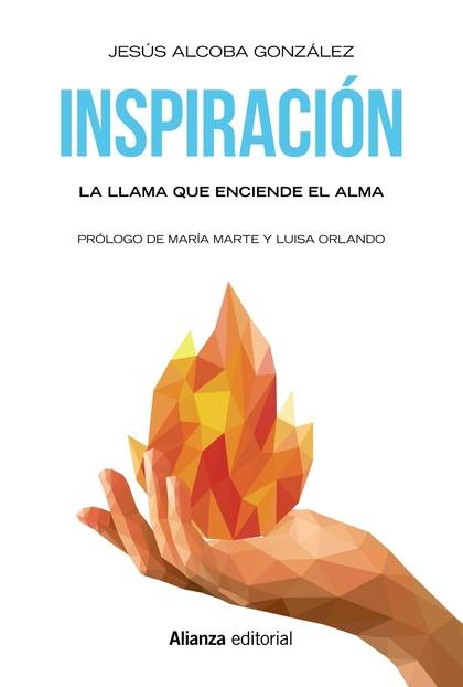 INSPIRACIÓN. LA LLAMA QUE ENCIENDE EL ALMA