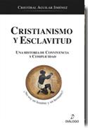 CRISTIANISMO Y ESCLAVITUD. UNA HISTORIA DE CONVIVENCIA Y COMPLICIDAD