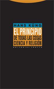EL PRINCIPIO DE TODAS LAS COSAS: CIENCIA Y RELIGIÓN