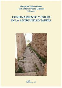 CONFINAMIENTO Y EXILIO EN LA ANTIGÜEDAD TARDÍA.