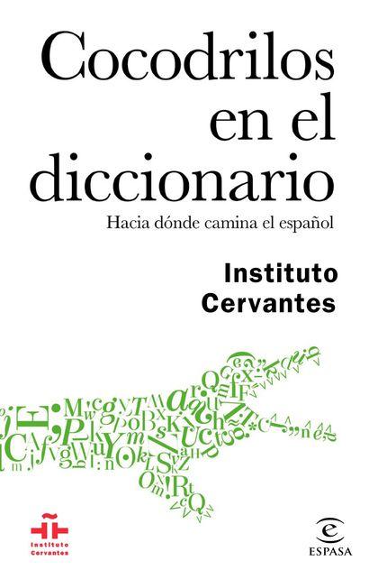 COCODRILOS EN EL DICCIONARIO. HACIA DÓNDE CAMINA EL ESPAÑOL