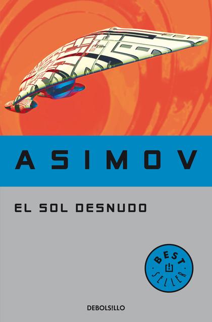 EL SOL DESNUDO (SERIE DE LOS ROBOTS 3).