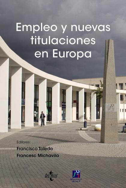 EMPLEO Y NUEVAS TITULACIONES EN EUROPA