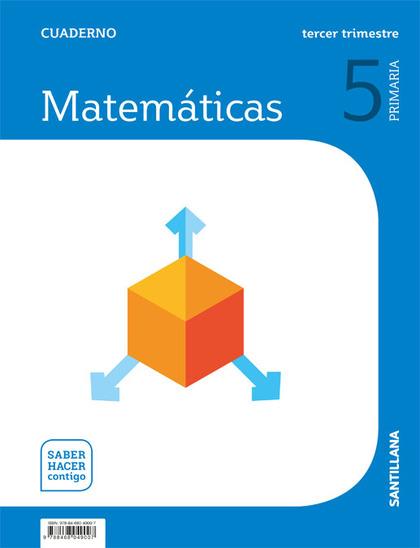 CUADERNO MATEMATICAS 5 PRIMARIA 3 TRIM SABER HACER CONTIGO.