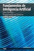 FUNDAMENTOS DE INTELIGENCIA ARTIFICIAL : LIBRO PRIMERO. PROGRAMACIÓN EN SCHEME