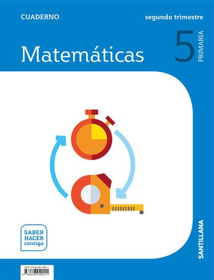 CUADERNO MATEMATICAS 5 PRIMARIA 2 TRIM SABER HACER CONTIGO.