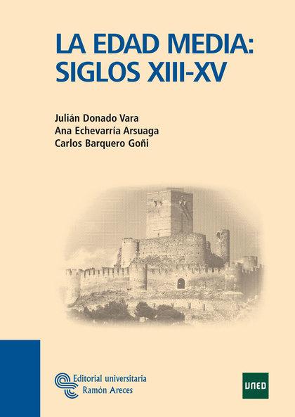 LA EDAD MEDIA : SIGLOS XIII-XV
