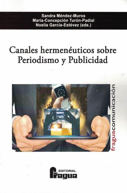 CANALES HERMENÉUTICOS SOBRE PERIODISMO Y PUBLICIDAD