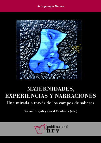MATERNIDADES, EXPERIENCIAS Y NARRACIONES                                        UNA MIRADA A TR