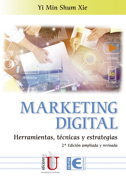 MARKETING DIGITAL, HERRAMIENTAS, TÉCNICAS Y ESTRATEGIAS 2ª EDICIÓN.