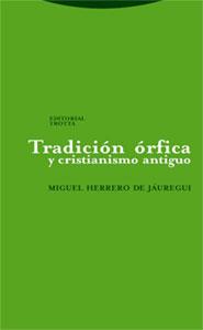 TRADICIÓN ÓRFICA Y CRISTIANISMO ANTIGUO