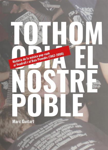 TOTHOM ODIA EL NOSTRE POBLE                                                     HISTÒRIA DE LA