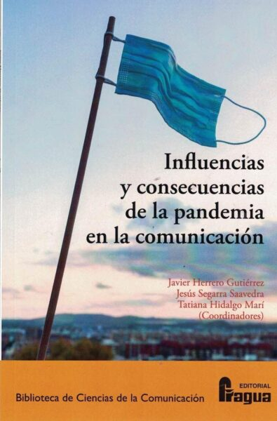 INFLUENCIAS Y CONSECUENCIAS DE LA PANDEMIA EN LA COMUNICACIÓN..