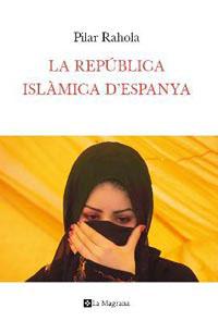 LA REPUBLICA ISLAMICA D´ESPANYA.