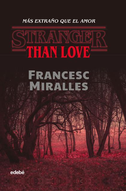 STRANGER THAN LOVE.