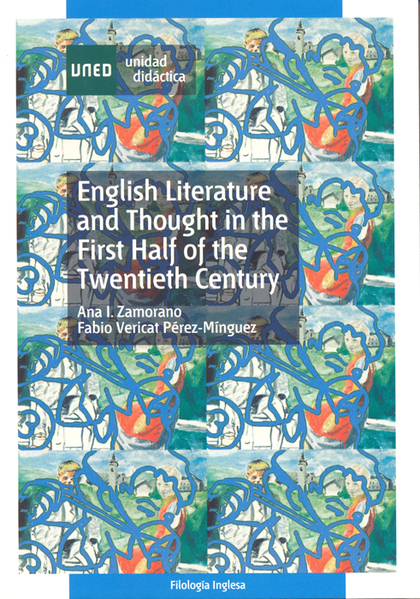 ENGLISH LITERATURE AND THOUGHT IN THE FIRST HALF OF THE TWENTIETH CENTURY