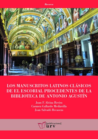 LOS MANUSCRITOS LATINOS CLÁSICOS DE EL ESCORIAL PROCEDENTES DE LA BIBLIOTECA DE.