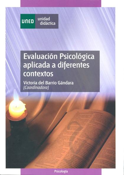 EVALUACIÓN PSICOLÓGICA APLICADA A DIFERENTES CONTEXTOS