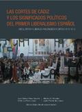 LAS CORTES DE CÁDIZ Y LOS SIGNIFICADOS POLÍTICOS DEL PRIMER LIBERALISMO ESPAÑOL. ABSOLUTISTAS Y