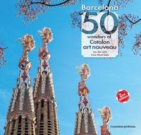 BARCELONA. 50 WONDERS OF CATALAN ART NOUVEAU.