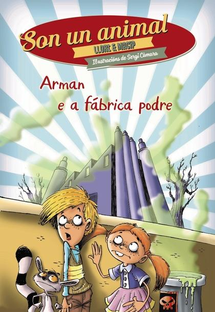 ARMAN E A FÁBRICA PODRE