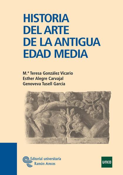 HISTORIA DEL ARTE DE LA ANTIGUA EDAD MEDIA
