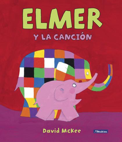 ELMER Y LA CANCIÓN (ELMER. ÁLBUM ILUSTRADO).