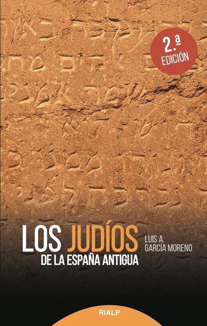 LOS JUDÍOS DE LA ESPAÑA ANTIGUA.
