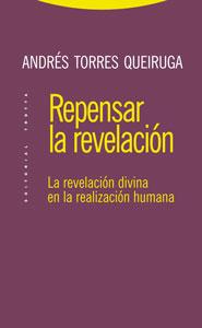 REPENSAR LA REVELACIÓN : LA REVELACIÓN DIVINA EN LA REALIZACIÓN HUMANA