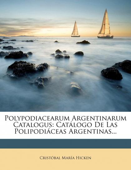 POLYPODIACEARUM ARGENTINARUM CATALOGUS