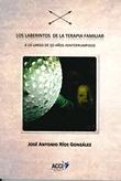 LOS LABERINTOS DE LA TERAPIA FAMILIAR. A LO LARGO DE 50 AÑOS ININTERRUMPIDOS