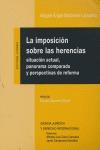 LA IMPOSICIÓN SOBRE LAS HERENCIAS: SITUACIÓN ACTUAL, PANORAMA COMPARADO Y PERSPECTIVAS DE REFOR