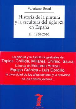 HISTORIA DE LA PINTURA Y LA ESCULTURA DEL SIGLO XX EN ESPAÑA. II. 1940-2010