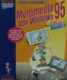 MULTIMEDIA CON WINDOWS 95 PARA TORPES