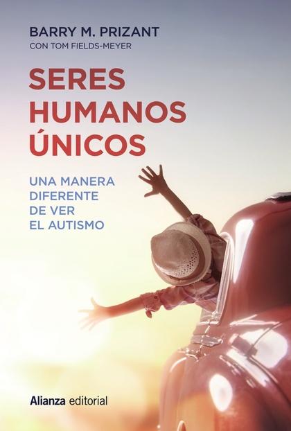 SERES HUMANOS ÚNICOS. UNA MANERA DIFERENTE DE VER EL AUTISMO