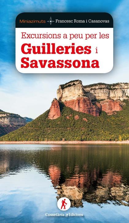 EXCURSIONS A PEU PER GUILLERIES I SAVASSONA.
