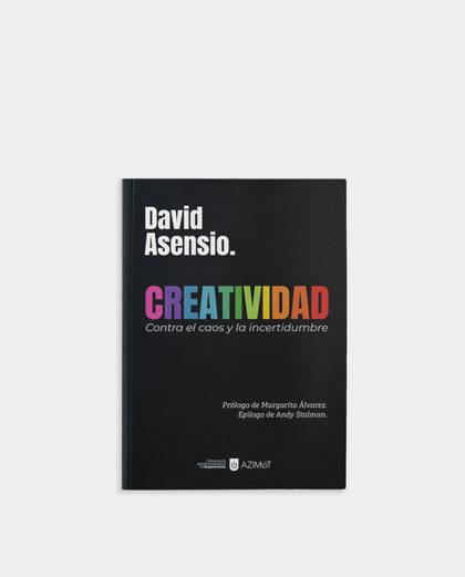 CREATIVIDAD. CONTRA EL CAOS Y LA INCERTIDUMBRE