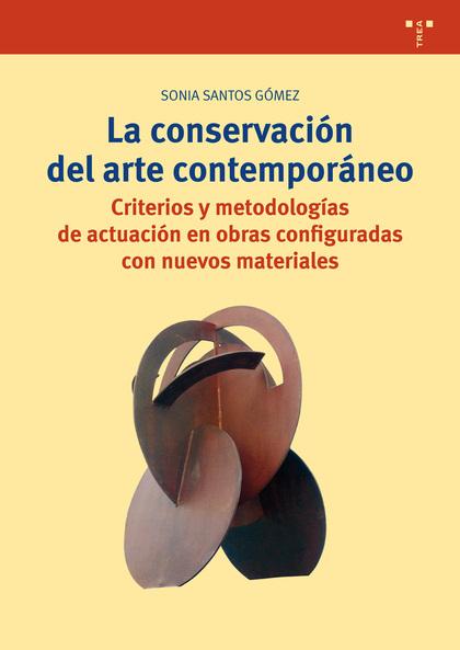 LA CONSERVACIÓN DEL ARTE CONTEMPORÁNEO                                          CRITERIOS Y MET