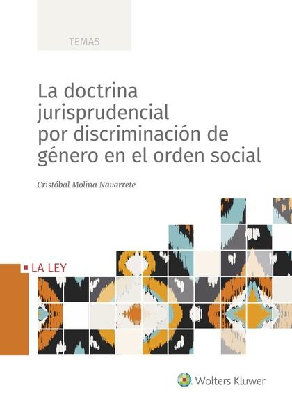 LA DOCTRINA JURISPRUDENCIAL POR DISCRIMINACIÓN DE GÉNERO EN EL ORDEN SOCIAL.