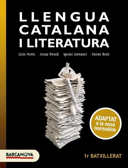 LLENGUA CATALANA I LITERATURA 1R BATXILLERAT. LLIBRE DE L´ALUMNE