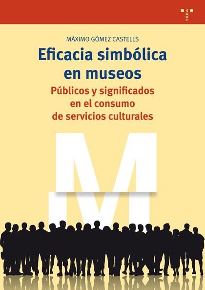 EFICACIA SIMBÓLICA EN MUSEOS                                                    PÚBLICOS Y SIGN
