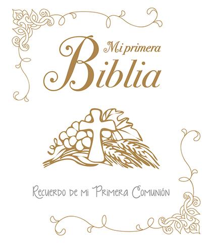 MI PRIMERA BIBLIA. UNA HISTORIA DE AMOR : RECUERDO DE MI PRIMERA COMUNIÓN