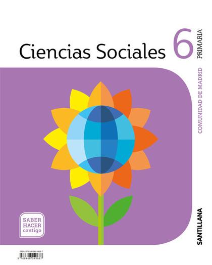 CIENCIAS SOCIALES MADRID 6 PRIMARIA SABER HACER CONTIGO SANTILLANA.