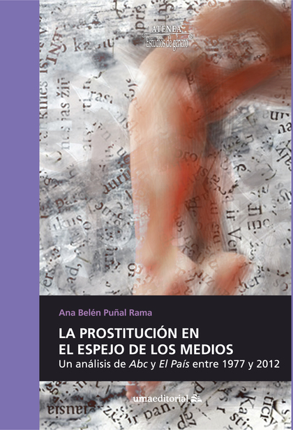 LA PROSTITUCIÓN EN EL ESPEJO DE LOS MEDIOS                                      UNA ANÁLISIS DE