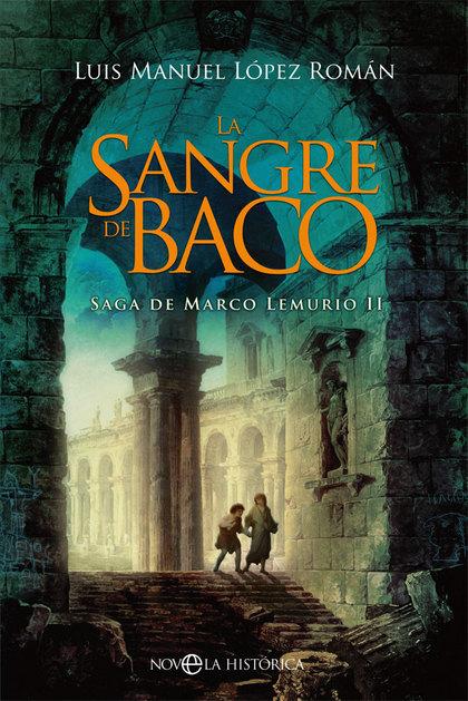 LA SANGRE DE BACO. SAGA DE MARCO LEMURIO II