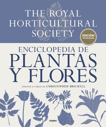 ENCICLOPEDIA DE PLANTAS Y FLORES. THE ROYAL HORTICULTURAL SOCIETY. EDICIÓN ACTUALIZADA