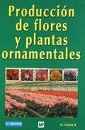 PRODUCCIÓN DE FLORES Y PLANTAS ORNAMENTALES.
